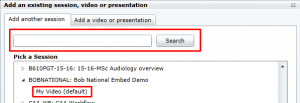 "A search box is highlighted in a screen called add video or presentation. A session called ""My Video"" is also highlighted."