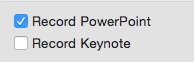 Record PowerPoint ticked, Record Keynote unticked
