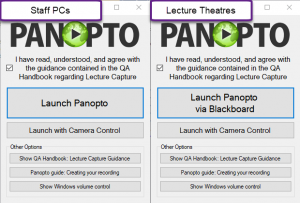 Panopto Prelauncher app. Staff PCs says Launch Panopto, lecture theatre PCs say Launch Panopto via Blackboard